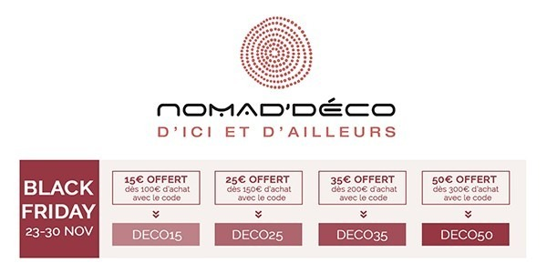 Black Friday is at Nomad'DécoHome from November 23 to 30, 2018